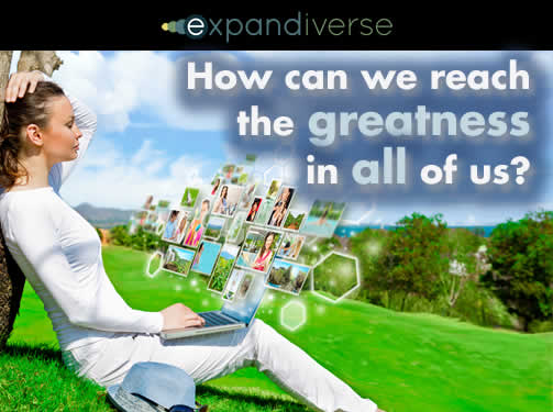 In the continuously connected world of 2025, how will everyone reach for their own greatness?