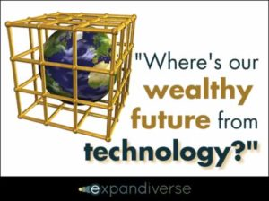 Where is our wealthy future from technology?